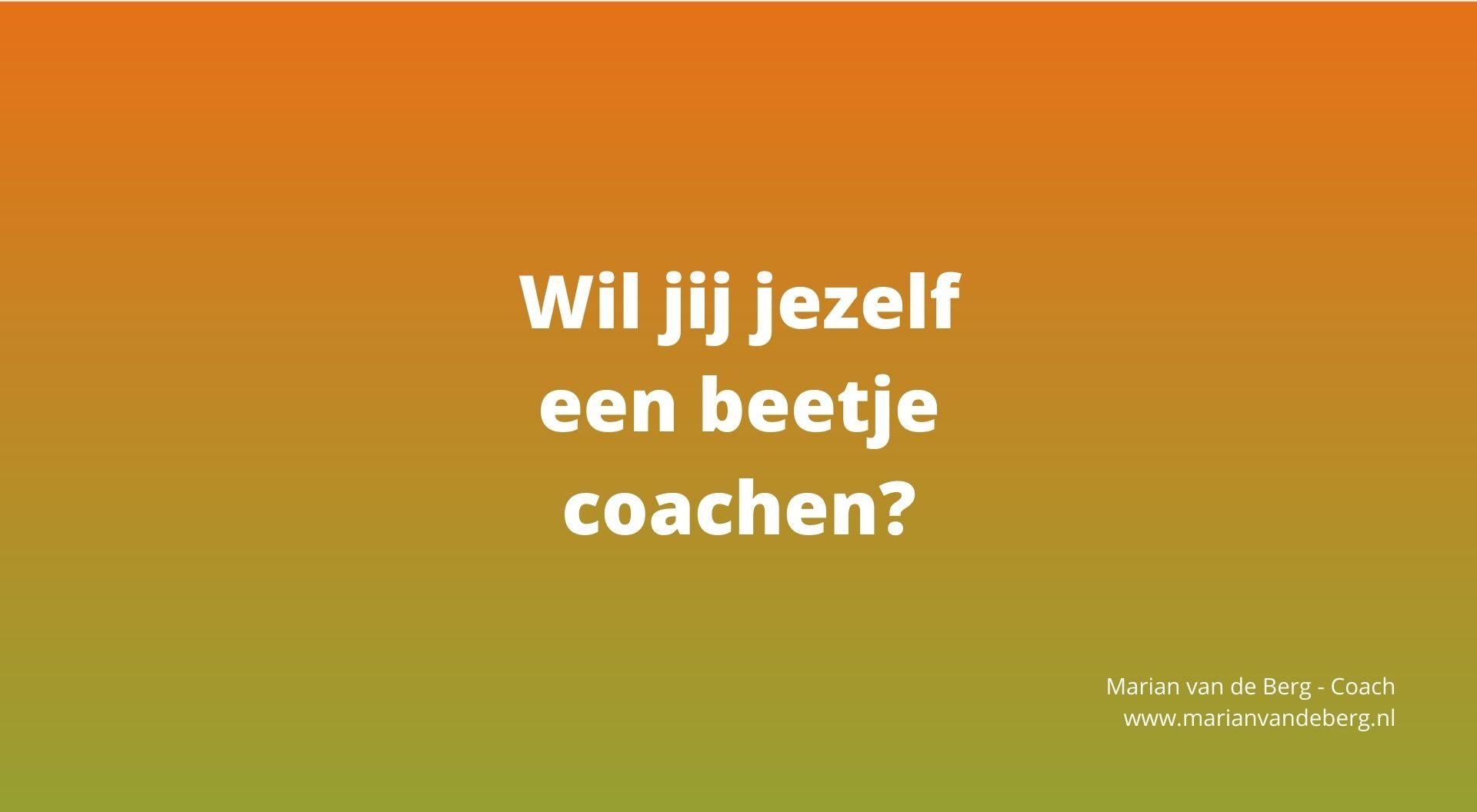 wil jij jezelf een beetje coachen?